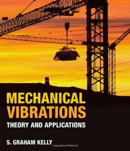 Mechanical Vibrations - Graham Kelly