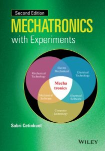 Mechatronics with Experiments 2nd edition Sabri Cetinkunt