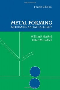 Metal Forming, Mechanics and Metallurgy, 4th Ed - William F. Hosford, Robert M. Caddell - 345pd8mb