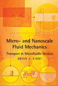 Micro- and Nanoscale Fluid Mechanics - Brian Kirby