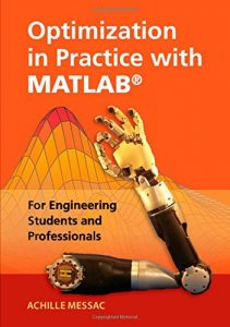 Optimization in Practice with MATLAB®: For Engineering Students and Professionals - Achille Messac