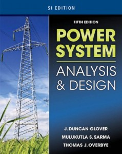 Power System Analysis and Design 5th edition SI edition Duncan Glover, Mulukutla Sarma