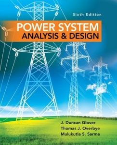 Power System Analysis and Design 6th edition Duncan Glover, Mulukutla Sarma