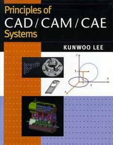 Principles of CAD CAM CAE - Kunwoo Lee