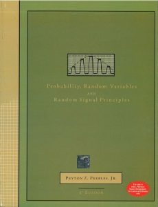 Probability, Random Variables, and Random Signal Principles 4th edition Peyton Peebles