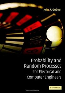 Probability and Random Processes for Electrical and Computer Engineers - John Gubner