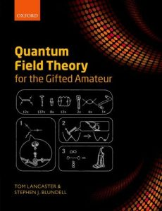 Quantum-Field-Theory-for-the-Gifted-Tom-Lancaster-Stephen-J.-Blundell-504pd7mb-2