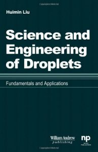 Science and Engineering of Droplets - Huimin Liu - 534pd8.7mb