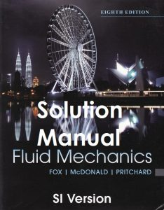 Solution Manual for Introduction to Fluid Mechanics 8th SI version Robert Fox, Alan McDonald