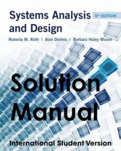 Solution Manual for Systems Analysis and Design 5th Edition International Student Version Roberta Roth, Alan Dennis