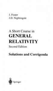 Solution Manual for A Short Course in General Relativity 2nd ed - James Foster, J. David Nightingale - 26dj0.2mb