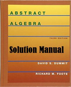 Solution Manual for Abstract Algebra 3rd edition David Dummit, Richard Foote