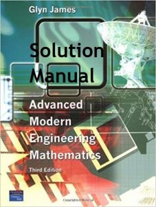 Solution Manual for Advanced Modern Engineering Mathematics 3rd edition - Glyn James