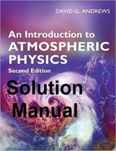 Solution Manual An Introduction to Atmospheric Physics 2nd edition David Andrews
