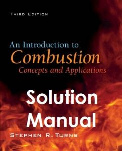Solution Manual for An Introduction to Combustion 3rd edition Stephen Turns