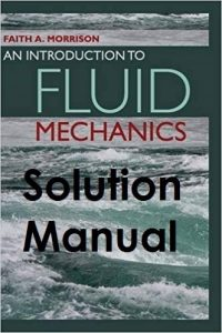Solution Manual An Introduction to Fluid Mechanics Faith Morrison