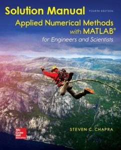 Solutions Manual to Accompany Applied Numerical Methods with MATLAB for Engineers and Scientists 4th edition Steven Chapra