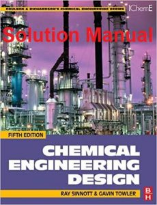 Solution Manual for Chemical Engineering Design -  Sinnott, Gavin Towler