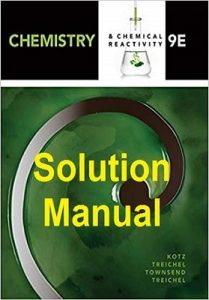 Solution Manual Chemistry 9th edition John Kotz, Paul Treichel