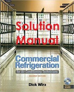 Solution Manual for Commercial Refrigeration – Dick Wirz