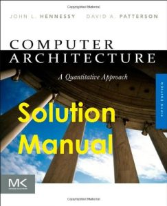Solution Manual Computer Architecture 5th edition John Hennessy, David Patterson