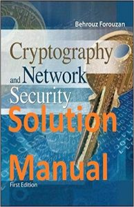 Solution Manual Cryptography and Network Security Behrouz Forouzan