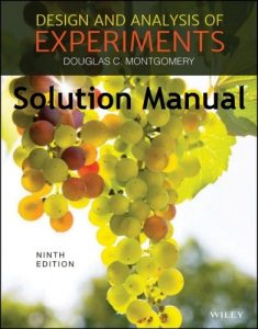 Solutions Manual for Design and Analysis of Experiments 9th edition Douglas Montgomery