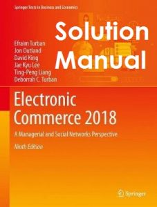 Solution Manual Electronic Commerce 2018 Efraim Turban, Jon Outland