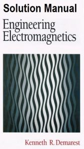 Solution Manual Engineering Electromagnetics - Kenneth Demarest