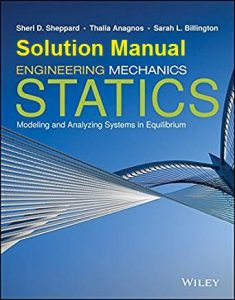 Solution Manual for Statics - Sheri Sheppard, Thalia Anagnos