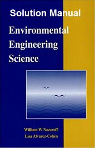 Solution Manual for Environmental Engineering Science - William Nazaroff, Lisa Alvarez-Cohen