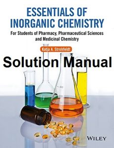 Solution Manual for Essentials of Inorganic Chemistry - Katja Strohfeldt