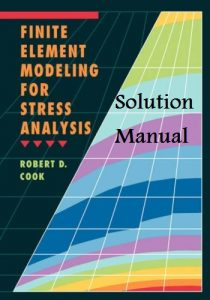 Solution Manual for Finite Element Modeling for Stress Analysis - Robert Cook