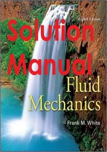 Solution Manual for Fluid Mechanics 8th edition Frank White