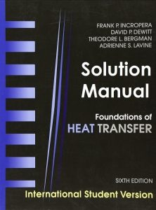 Solution Manual for Foundation of Heat Transfer 6th International Student Edition Frank Incropera, David Dewitt