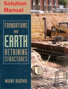 Solution Manual for Foundations and Earth Retaining Structures – Muni Budhu