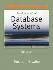 Solution Manual Fundamentals of Database Systems 5th edition Ramez Elmasri