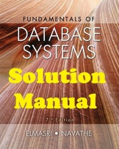 Solution Manual Fundamentals of Database Systems 7th edition Ramez Elmasri