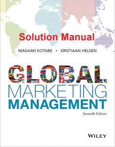 Solution Manual for Global Marketing Management - Masaaki Kotabe, Kristiaan Helsen