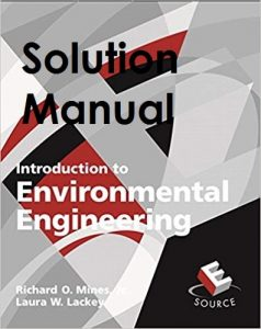 Solution Manual Introduction to Environmental Engineering 1st edition Richard Mines, Laura Lackey