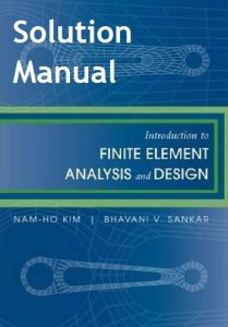 Solution Manual for Introduction to Finite Element Analysis and Design - Nam-Ho Kim, Bhavani V. Sankar