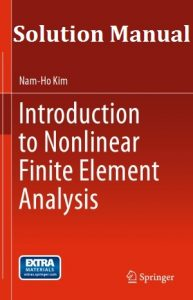Solution Manual Introduction to Nonlinear Finite Element Analysis - Nam-Ho Kim