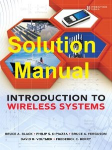 Solution Manual Introduction to Wireless Systems Bruce Black and Philip DiPiazza