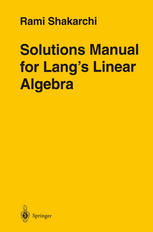 Solution Manual for Linear Algebra 3rd ed - Serge Lang, Rami Shakarchi-200pd3mb