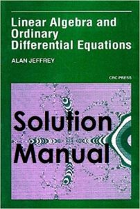 Solution Manual Linear Algebra and Ordinary Differential Equations Alan Jeffrey