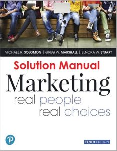 Solution Manual for Marketing: Real People, Real Choices Rental 10th Edition Michael Solomon, Greg Marshall, Elnora Stuart