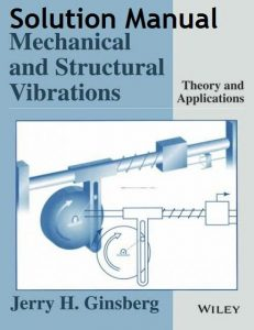 Solution Manual for Mechanical and Structural Vibration - Jerry Ginsberg