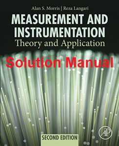 Solution Manual for Measurement and Instrumentation - Alan Morris, Reza Langari