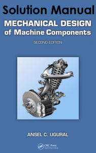 Solution Manual Mechanical Design of Machine Components 2nd edition Ansel Ugural
