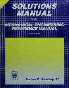 Solution Manual for Mechanical Engineering Reference Manual - Michael Lindeburg